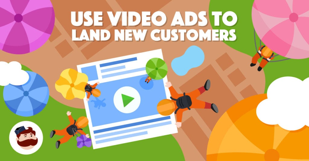 use video ads to land new customers